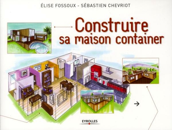 Constuire Sa Maison Container   Éd. Eyrolles (photo : Courtoisie)