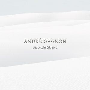 André Gagnon - Les voix intérieures