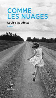 Louise Gaudette Comme les nuages © : courtoisie