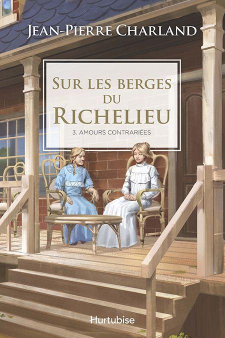 Sur les berges du Richelieu ,tome 3, Amours contrariés