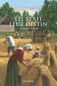 Tel était leur destin, tome 2, Les racines d'un village