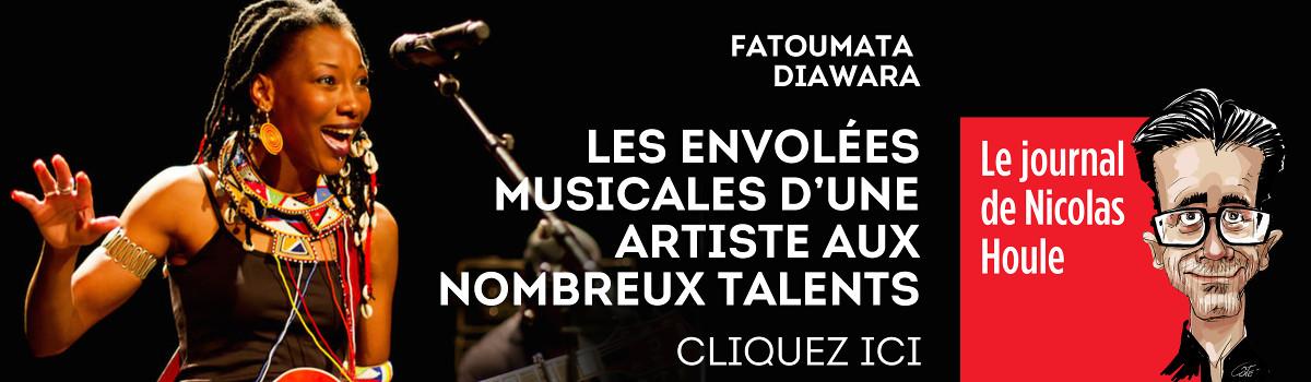 Fatoumata Diawara - Les envolées musicales d'une artiste aux nombreux talents - Le Journal de Nicolas Houle