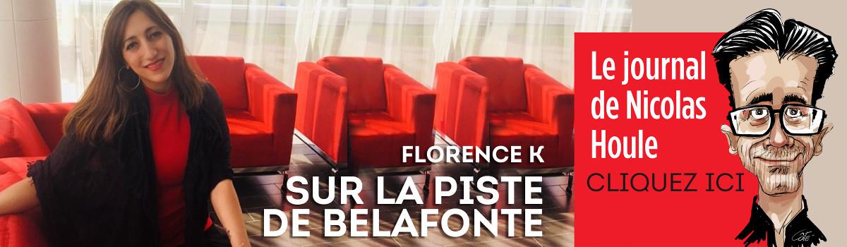 Sur la piste de Belafonte avec Florence K - Le Journal de Nicolas Houle