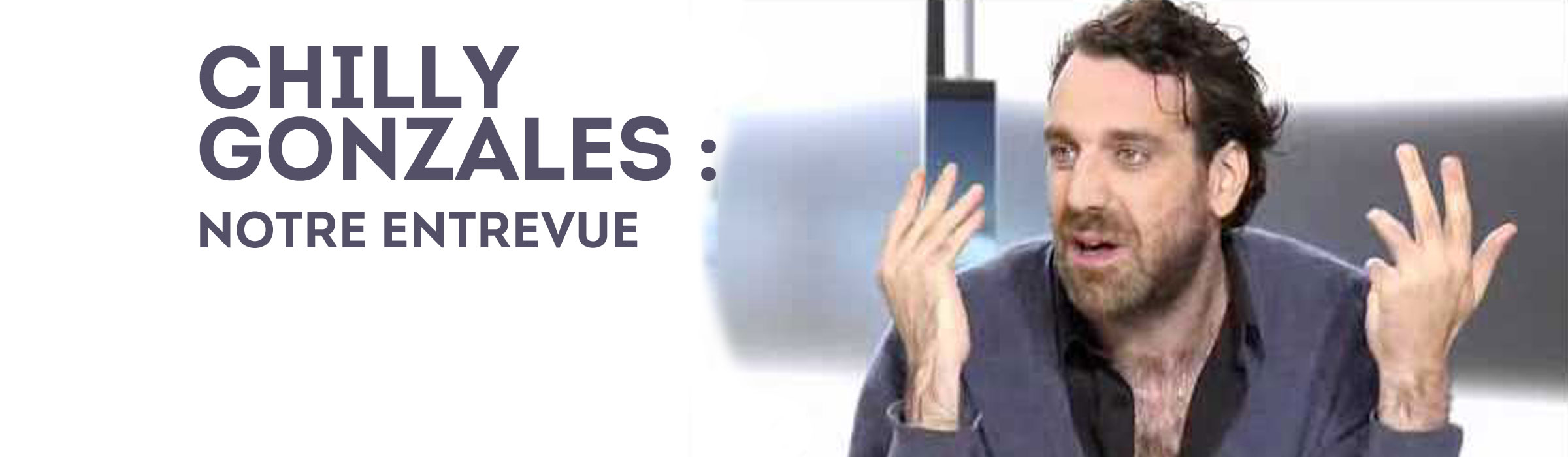 Chilly Gonzales : Notre entrevue