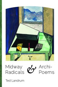 Midway Radicals & Archi-Poems, Ted Landrum, poems