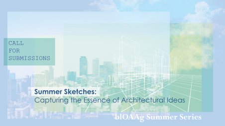 The OAA's blOAAg is inviting submissions of architectural sketches for its Summer 2018 edition.