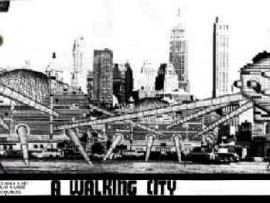 """A Walking City, Ron Herron, 1964. """"Each walking unit houses not only a key element of the capital, but also a large population of world-traveller-workers."""""""