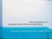 Recent Birkhauser Monograph Entitled the Architecture of Kuwabara Payne Mckenna Blumberg.