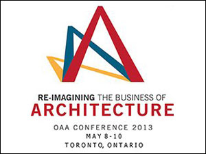 reimagining the business of architecture: OAA annual conference 2013