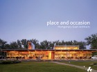 Place and Occasion: Montgomery Sisam Architects