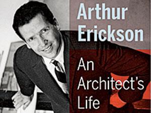 arthur erickson biography wins basil stuart-stubbs book prize