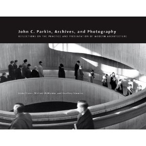 john c. parkin, archives and photography: reflections on the practice of modern architecture