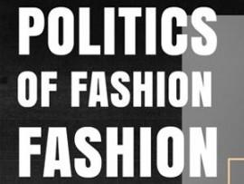 politics of fashion | fashion of politics