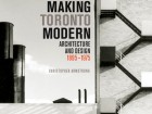 Making Toronto Modern: Architecture and Design, 1895-1975