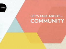 dtalks: let's talk about...community