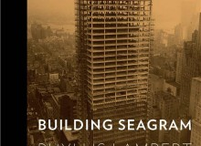 "The book ""Building Seagram,"" by CCA founding director Phyllis Lambert, recounts the story of the Seagram building, which rises over New York's Park Avenue."