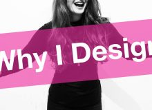 Why I Design