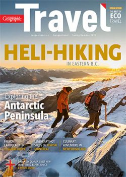 Canadian Geographic Travel Magazine