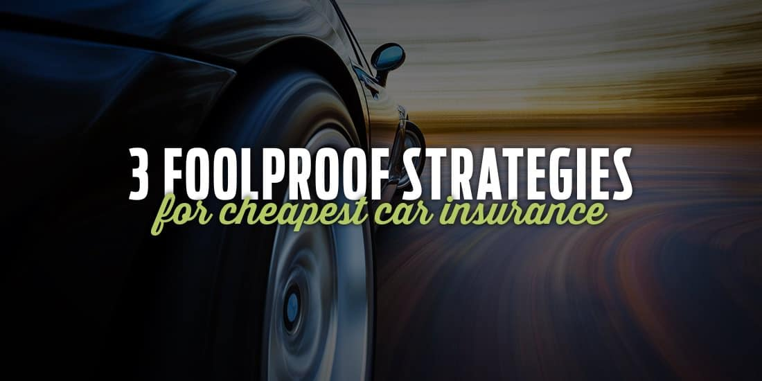 3-Foolproof-Strategies-For-The-Cheapest-Car-Insurance-Blog-Graphic