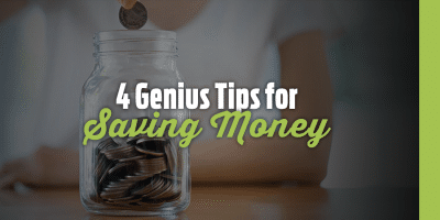 4 Genius Tips for Saving Money