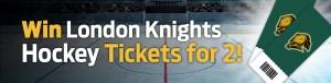 Win London Knights Hockey Tickets for 2!