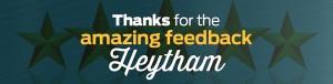 Thanks for the amazing feedback Heytham