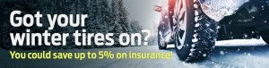 Get your winter tires on - you could save up to 5% on insurance