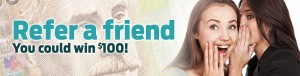 Refer a friend you could win $100