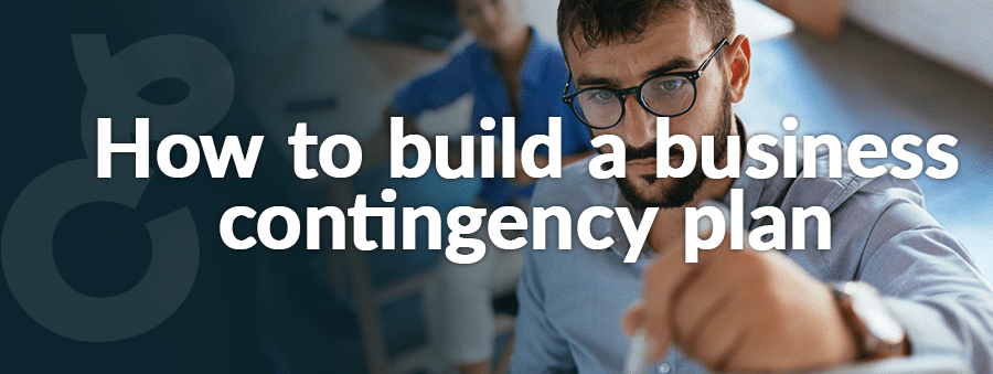 How to Build A Business Contingency Plan