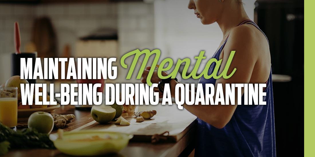 Maintaining Mental Well-Being During A Quarantine