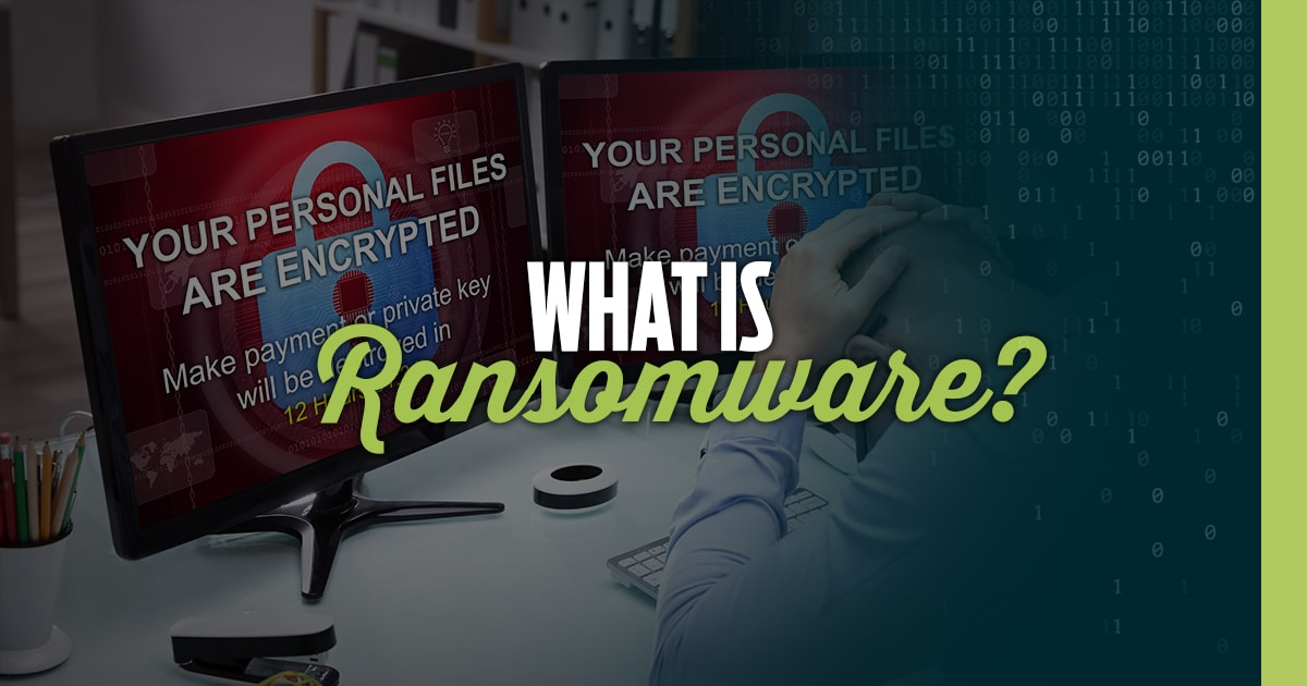 What is Ransomware and How Can You Protect Your Business From It?