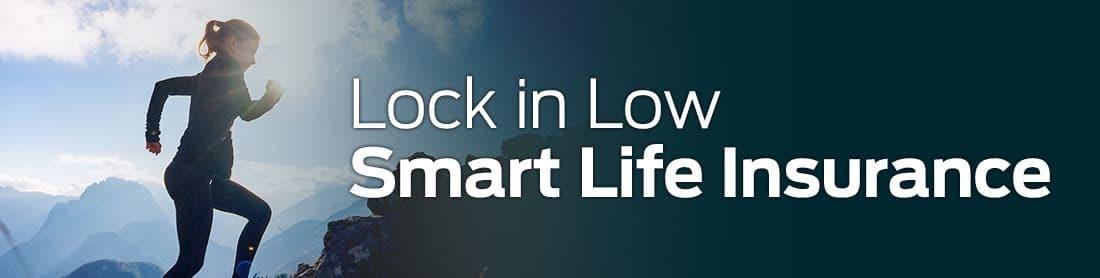 Lock in Low Smart Life Insurance