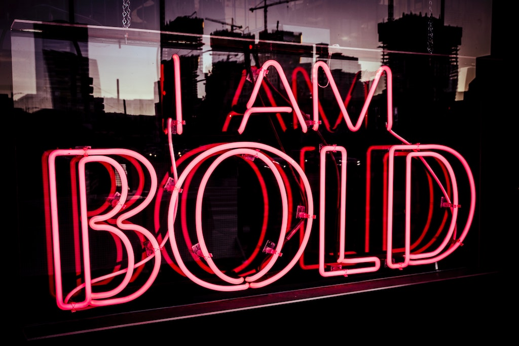 "A sign that says ""I am bold"""