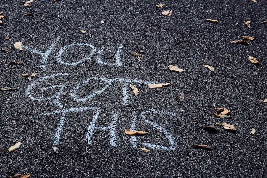 "Chalk art that reads ""You got this."""