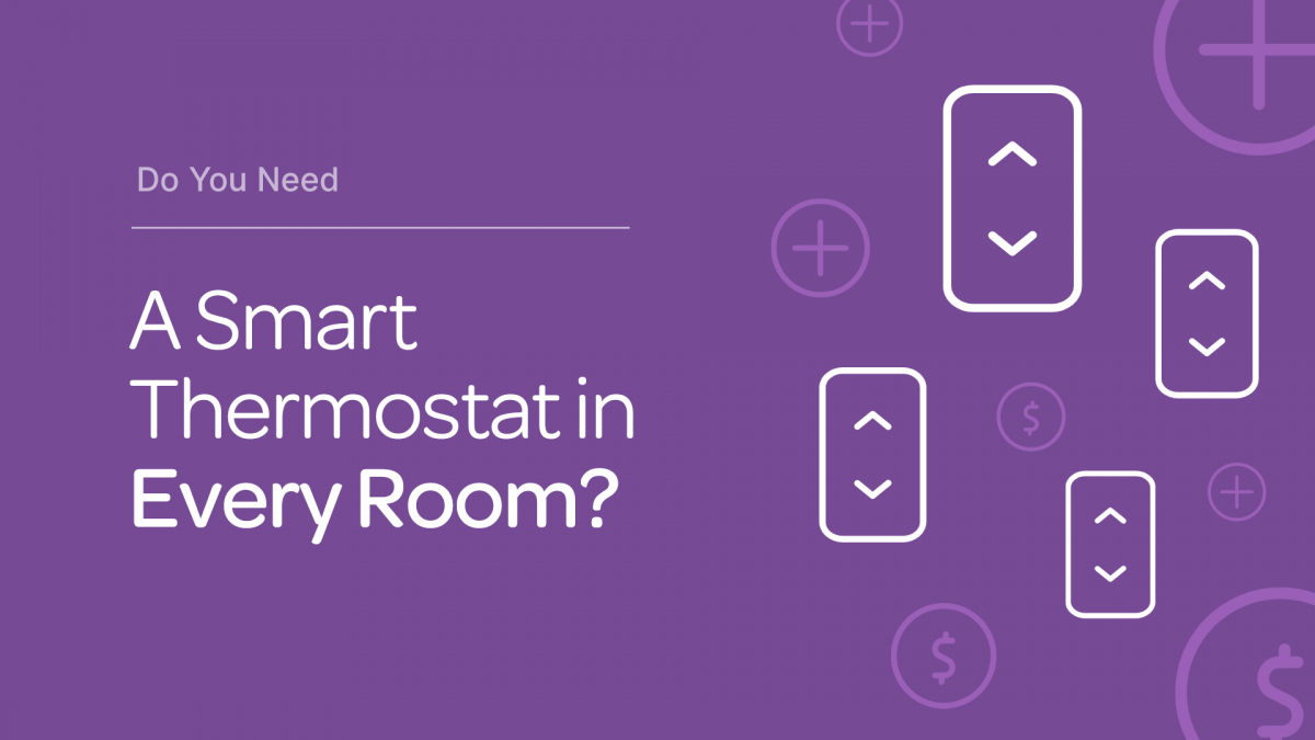 Do You Need a Smart Thermostat in Every Room of Your Home?