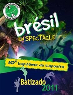 10e Baptême et Brésil en spectacle  Théâtre Petit Champlain –  Samedi 15 octobre 2011