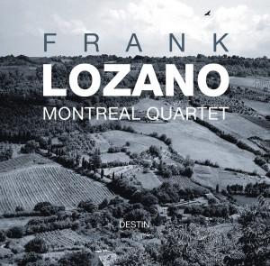 FRANK LOZANO MONTREAL QUARTET