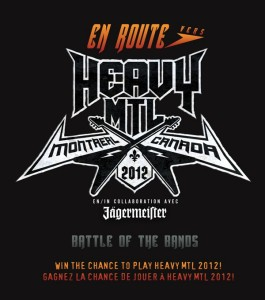 En route vers HEAVY MTL 2012 Battle Of The Bands