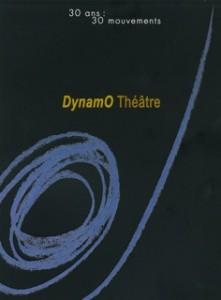 30 ans : 30 mouvements DynamO Théâtre