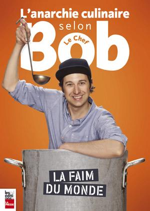 Page couverture du livre l'Anarchie culinaire selon Bob le chef: la faim du monde 3.0