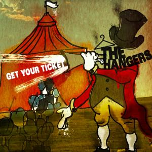 The Hangers - Get Your Ticket