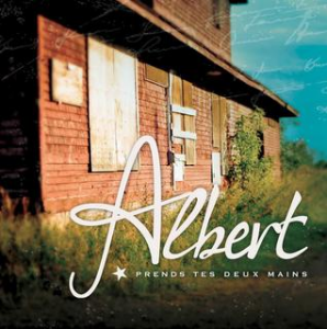 Albert - Prends tes deux mains