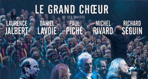 Le Grand Choeur : Quand le Québec chante