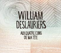 Le nouvel album de William Deslauriers, Aux quatre coins de ma tête