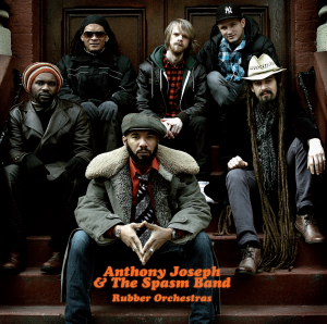 Anthony Joseph & The Spasm Band (Rubber Orchestras)