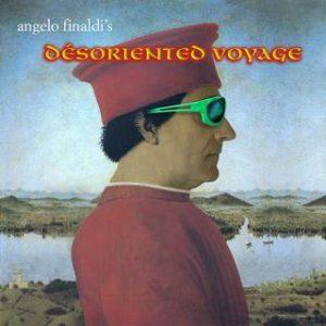 Angelo Finaldi's Désoriented voyage