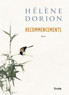 Hélène Dorion Recommencements © photo: courtoisie