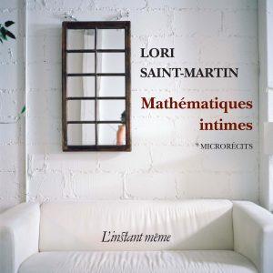 Lori Saint-Martin Mathématiques intimes © photo: courtoisie