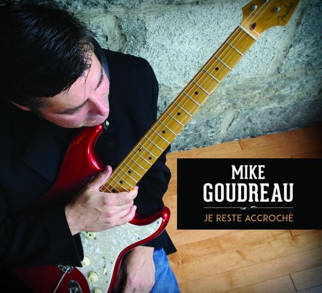 Mike Goudreau - Je reste accroché