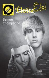 Éloi de Samuel Champagne